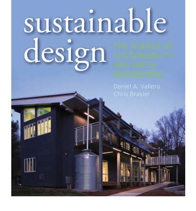 Sustainable Design : The Science of Sustainability and Green Engineering