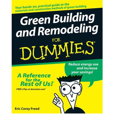 green building and remodeling for dummies eric corey freed 9780470175590. Black Bedroom Furniture Sets. Home Design Ideas