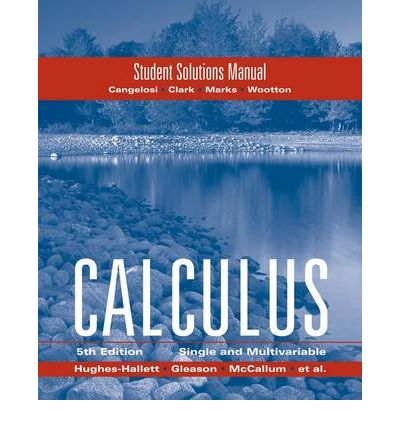 Calculus Combo: Hughes Hallett Student Solutions Manual