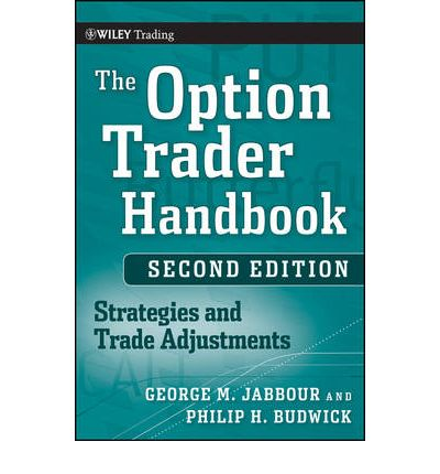 The option trader handbook strategies and trade adjustments 2nd edition