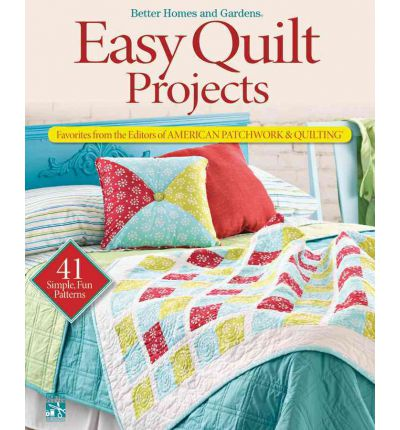 Easy Quilt Projects Better Homes Gardens 9780470559314