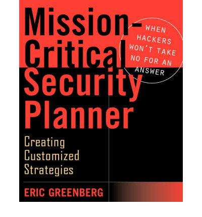 Mission-critical Security Planner : When Hackers Won't Take No for an ...
