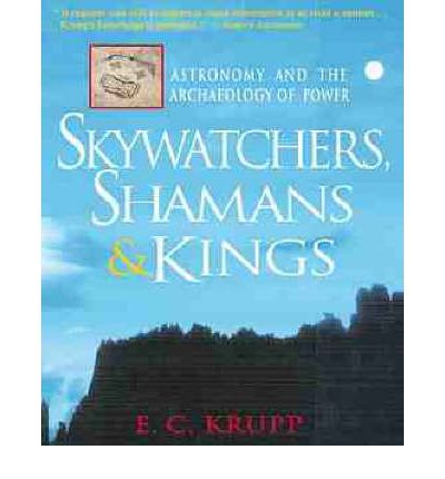 Skywatchers, Shamans and Kings