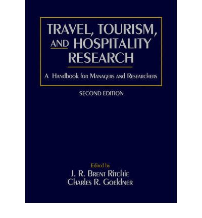 Travel, Tourism, and Hospitality Research : A Handbook for Managers and Researchers