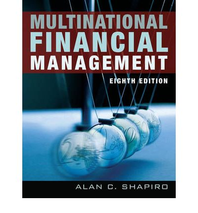 multinational financial management by alan shapiro International monetary system refers to the institutional arrangements that govern the exchange rates there are four mechanism of which the exchange rate is governed.