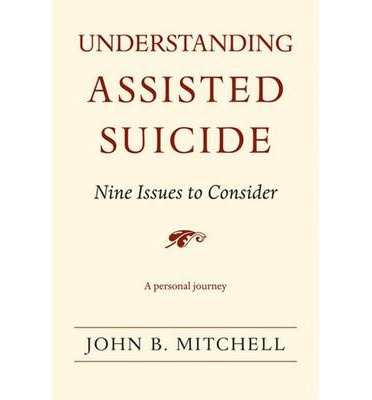 an understanding of assisted suicide Fast facts on assisted suicide from wisconsin right to life.