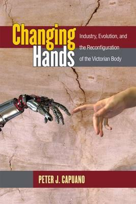 Download von e Büchern Changing Hands : Industry, Evolution, and the Reconfiguration of the Victorian Body in German CHM