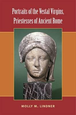 Portraits of the Vestal Virgins, Priestesses of Ancient Rome