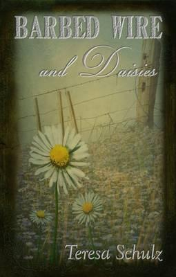 Barbed Wire and Daisies: Part 1
