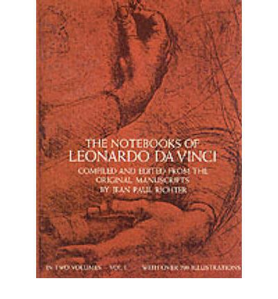 The Notebooks of Leonardo Da Vinci: Volume 1