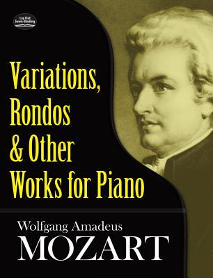 W.A. Mozart : Variations, Rondos and Other Works for Piano