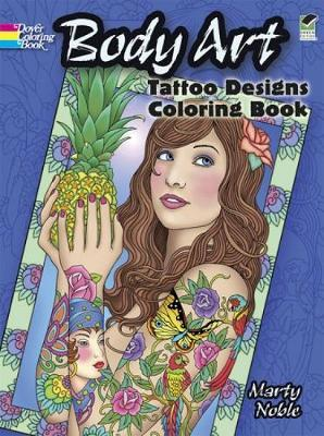 Body Art : Tattoo Designs Coloring Book
