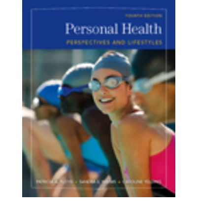 Personal Health : Perspectives and Lifestyles