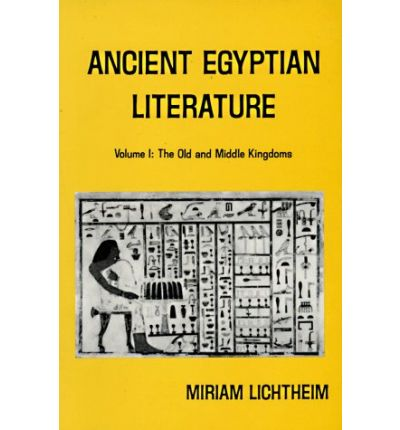 Ancient Egyptian Literature: The Old and Middle Kingdoms v. 1