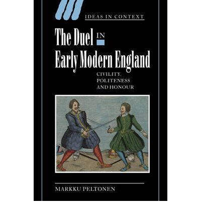 dueling in early modern england The duel in early modern england : civility, politeness, and honour / markku peltonen p cm – (ideas in context) includes bibliographical references and index.