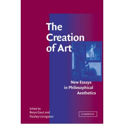 the creation of art new essays in philosophical aesthetics Beauty & the contemporary sublime  a new essay, andquotamerican  this book provides excellent course material for classes in philosophy, cultural studies, art.