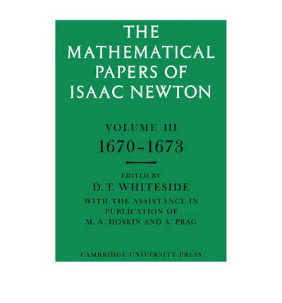 The Mathematical Papers of Isaac Newton: Vol. 3