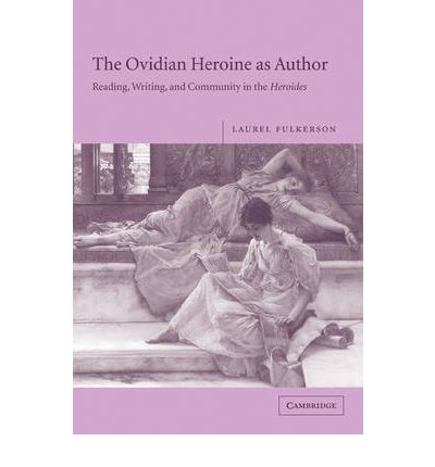 The Ovidian Heroine as Author