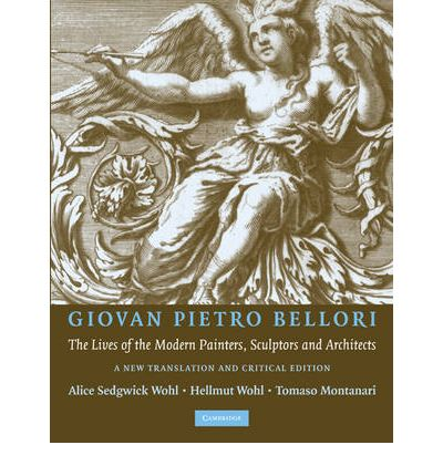 Télécharger le pdf à partir de google books Giovan Pietro Bellori: the Lives of the Modern Painters, Sculptors and Architects : A New Translation and Critical Edition 0521139546 ePub by Hellmut Wohl, Tommaso Montanari""