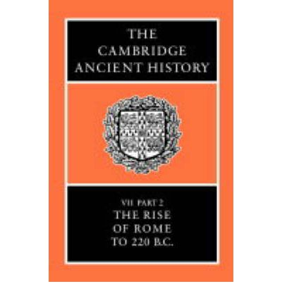 The Cambridge Ancient History: Rise of Rome to 220 BC v.7