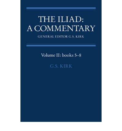 The Iliad: A Commentary: Volume 2, Books 5-8: Bks.5-8 v. 2