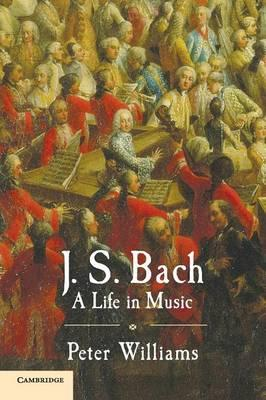J.S. Bach : A Life in Music