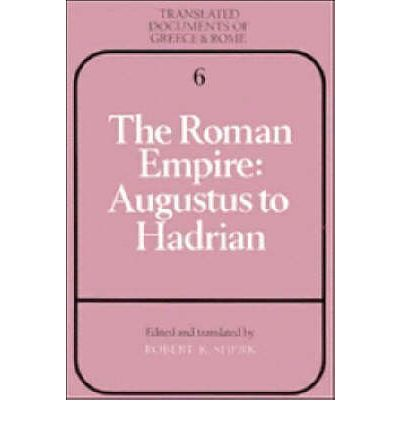 The Roman Empire: Augustus to Hadrian