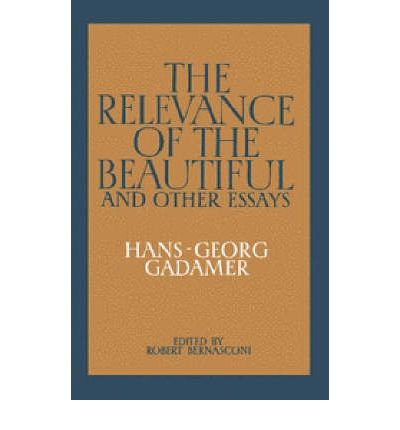 relevance of the beautiful and other essays hans georg gadamer Buy the relevance of the beautiful and other essays at a low price see reviews this volume explores some of the more important of hans-georg gadamer's extensive.