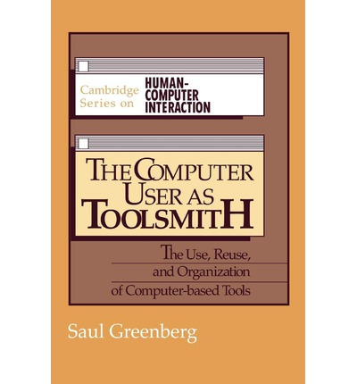 The Computer User as Toolsmith : The Use, Reuse and Organization of Computer-Based Tools