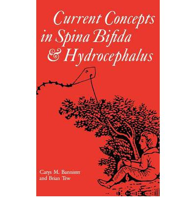 Current Concepts in Spina Bifida and Hydrocephalus : Carys ...