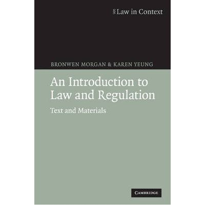 An Introduction To Law And Regulation Text And Materials Law In Context