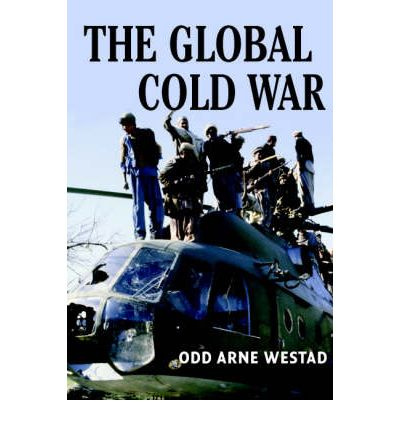The Global Cold War : Third World Interventions and the Making of Our Times