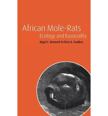 African Mole-Rats : Ecology and Eusociality