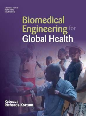 Biomedical Engineering for Global Health : Applications in World Health Care