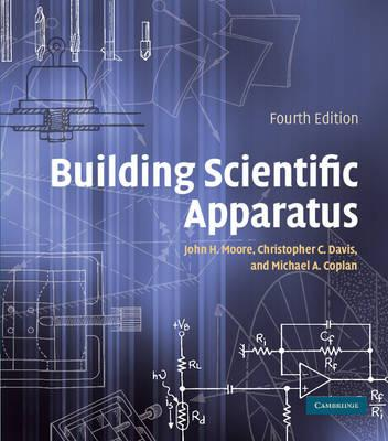 Building Scientific Apparatus: A Practical Guide to Design and Construction