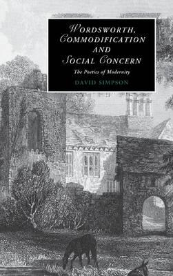 Wordsworth, Commodification, and Social Concern : The Poetics of Modernity