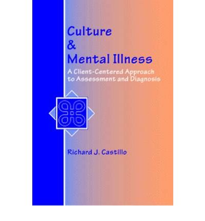 Culture and Mental Illness : Richard J. Castillo : 9780534345587