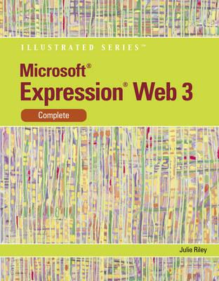 Microsoft Expression Web 3 Illustrated, Complete : Julie Riley : 9780538749558