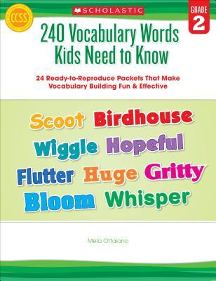 240 Vocabulary Words Kids Need to Know: Grade 2 : 24 Ready-To-Reproduce Packets Inside!