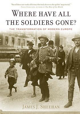 Where Have All the Soldiers Gone? : The Transformation of Modern Europe
