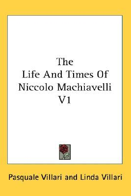 a biography of the life and times of niccolo machiavelli Biography of niccolo machiavelli niccolo machiavelli was an italian diplomat, politician, humanist, historian, and writer who lived in the renaissance period he is often regarded by most scholars as the founder of modern politics.