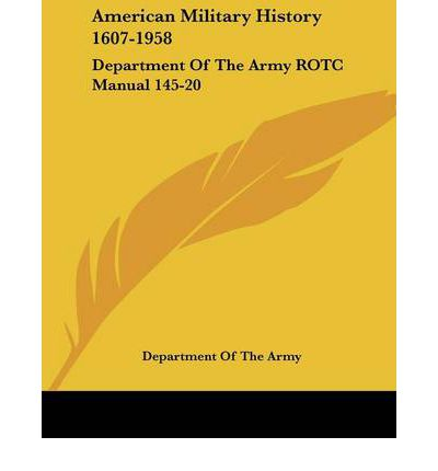 American military history 1607 1958 department of the army rotc