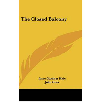 The closed balcony anne gardner hale 9780548549889 for Closed balcony