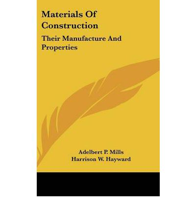 Materials of Construction : Their Manufacture and Properties