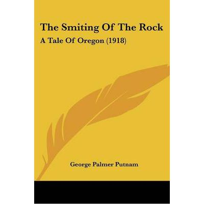 The Smiting of the Rock : A Tale of Oregon (1918)