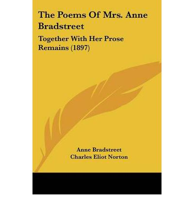 a literary analysis of the author to her book by anne bradstreet Anne bradstreet: poems study guide contains a biography of anne bradstreet,  literature essays, quiz questions, major themes, characters, and.