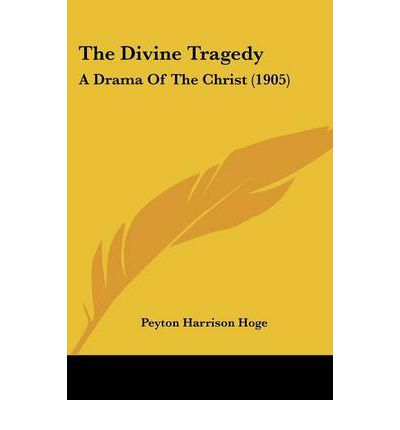 The Divine Tragedy : A Drama of the Christ (1905)