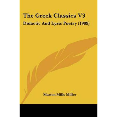 The Greek Classics V3 : Didactic and Lyric Poetry (1909)
