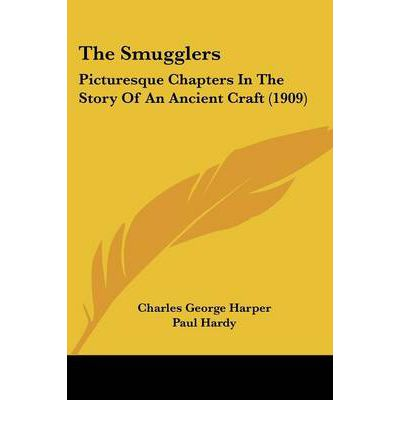 The Smugglers : Picturesque Chapters in the Story of an Ancient Craft (1909)