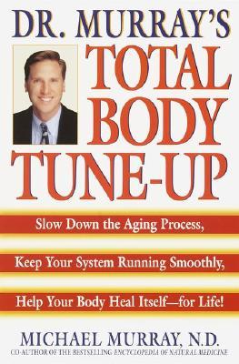 Doctor Murray's Total Body Tune-up